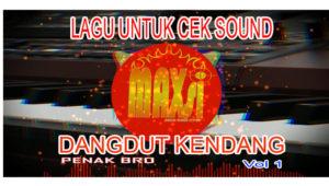 Lagu Untuk Cek Sound Versi Dangdut Kendang